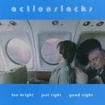 Actionlacks  -  Too Bright Just Right Good Night //  LP 1996